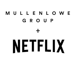 MullenLowe + Netflix